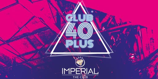 Club40Plus Event am 05.07.2019 | Imperial The Club | Generation Disco, so geht Party!