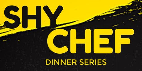 Shy Chef Dinner Series tickets