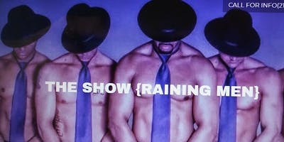"""Raining Men: The Show"""