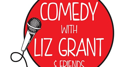 Comedy With Liz Grant & Friends tickets