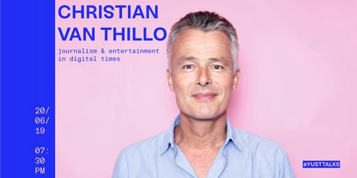 Yust Talk: Journalism in digital times by Christian Van Thillo