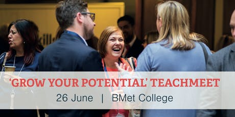 'Grow your Potential' TeachMeet 2.0 tickets