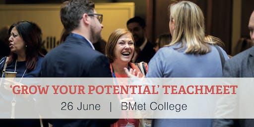 'Grow your Potential' TeachMeet 2.0