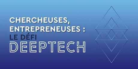 """Colloque """" Chercheuses, entrepreneuses : le défi Deeptech """" billets"""