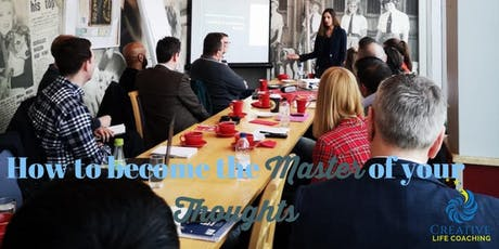 Wellness & Self Development - How to become the Master of your Thoughts tickets