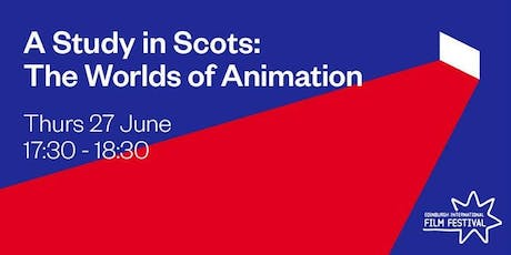 A Study in Scots: The Worlds of Animation tickets
