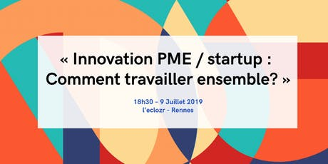 Innovation PME / startup : comment travailler ensemble ? billets