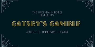 Gatsby's Gamble at The Greenbank Hotel