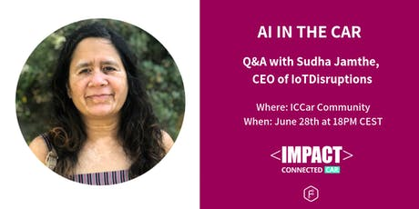 AI in the Car. Chat with Sudha Jamthe,CEO of IoT Disruptions tickets