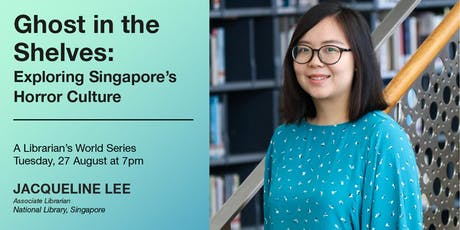 A Librarian's World – Ghost in the Shelves: Exploring Singapore's Horror Culture tickets