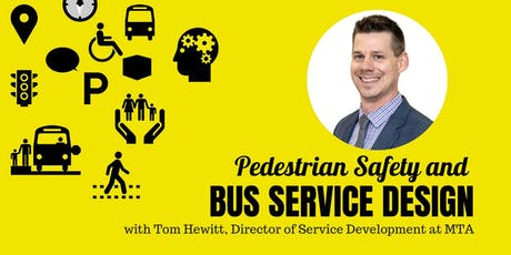 Pedestrian Safety and Bus Service Design with Tom Hewitt of MTA tickets