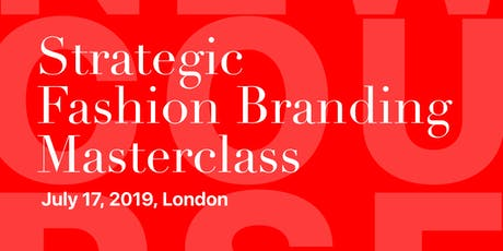 STRATEGIC FASHION BRANDING MASTERCLASS tickets