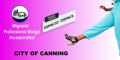"""""""Stepping Out - Stepping In"""" Project - City of Canning tickets"""