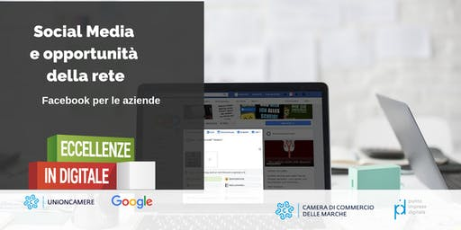 WORKSHOP ECCELLENZE IN DIGITALE: Social Media e le opportunità della rete | Facebook per le PMI