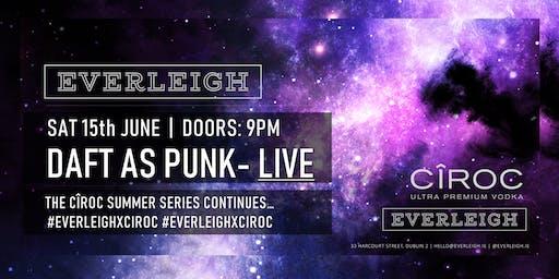 DAFT AS PUNK LIVE - Everleigh X CÎROC Vodka | The Summer Series