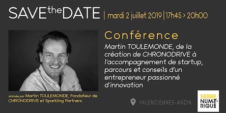 Conférence : Martin TOULEMONDE, de la création de CHRONODRIVE à l'accompagnement de startup,  parcours et conseils d'un entrepreneur passionné d'innovation ! billets