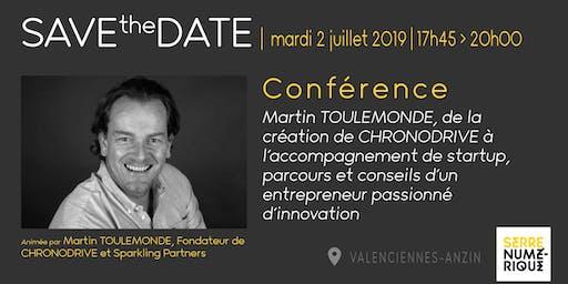 Conférence : Martin TOULEMONDE, de la création de CHRONODRIVE à l'accompagnement de startup,  parcours et conseils d'un entrepreneur passionné d'innovation !