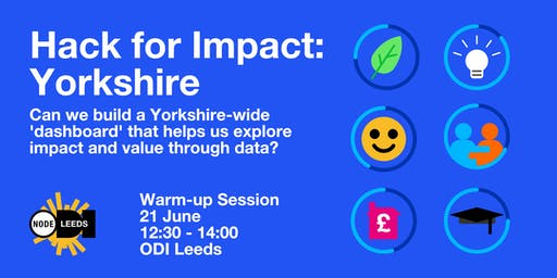 Hack for Impact: Yorkshire - Warm-up Session