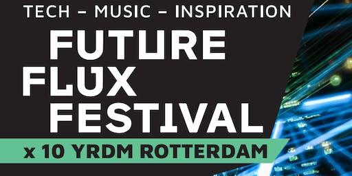 Future Flux Festival x 10 YRDM Rotterdam