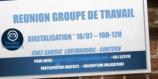 FACILITY LUXEMBOURG - GROUPE DE TRAVAIL DIGITALISATION