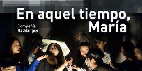 Teatro | En aquel tiempo, María entradas