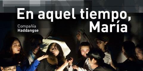 Teatro | En aquel tiempo, María