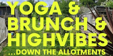 HIGHVIBE YOGA BRUNCH... down the Allotments tickets