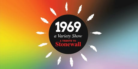 1969: A Variety Show, A Tribute to Stonewall tickets