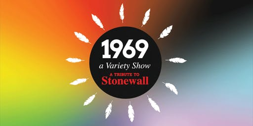 1969: A Variety Show, A Tribute to Stonewall