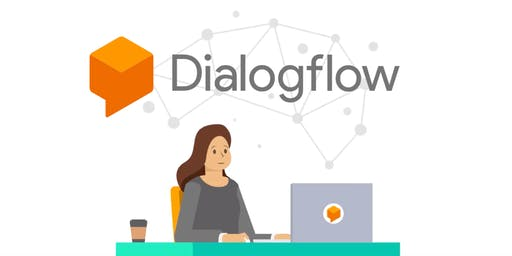 Crea un Chatbot desde 0: Iniciación a DialogFlow