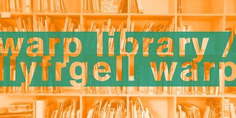 WARP Library Dialogue /llyfrgell WARP Diealog tickets