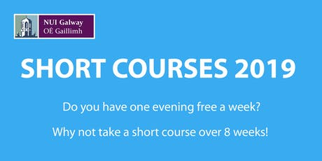 Short Courses, NUI Galway - Autumn 2019  tickets