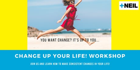 Change Up Your Life - How to Create Consistent Change tickets