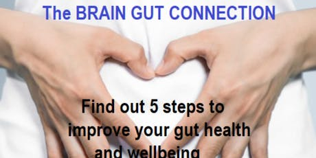 THE BRAIN GUT CONNECTION - how to improve your gut health tickets