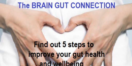 THE BRAIN GUT CONNECTION - how to improve your gut health