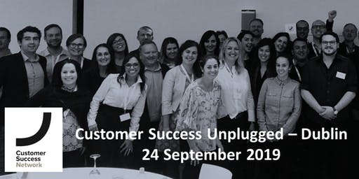Customer Success Unplugged Dublin 2019