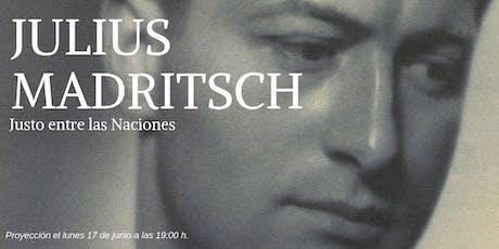 """Proyección de """"Julius Madritsch. Justo entre las naciones"""" entradas"""