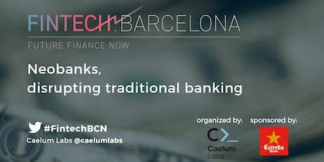 Neobanks, disrupting traditional banking tickets