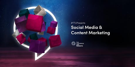 #TTLPresents Social Media and Content Marketing tickets