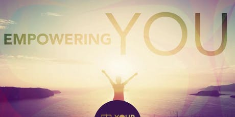 Empowering YOU - A monthly workshop for women focused on empowering you to go after your dreams  tickets