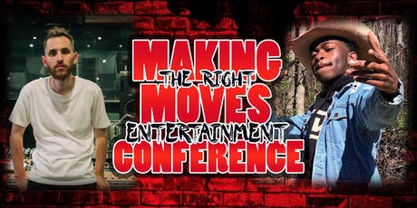 2019 Making The Right Moves Ent. Conference (feat. TrapMoneyBenny & Lil Nas X) tickets