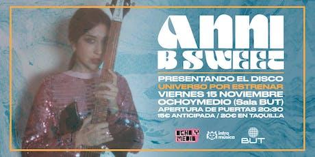 ANNI B SWEET en Madrid (Ochoymedio) entradas