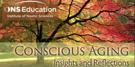 awaken u. Presents - Conscious Aging Workshop tickets