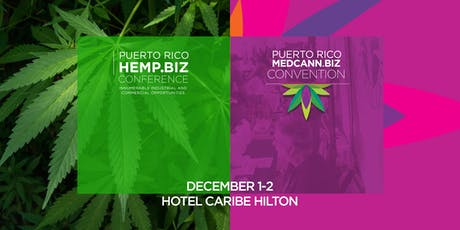Puerto Rico MedCann.Biz Convention | Road to Better Medicine tickets