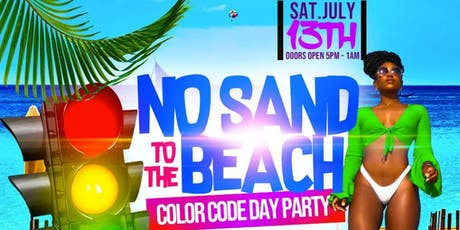 No Sand To The Beach: Color Code Day Party Edition! tickets