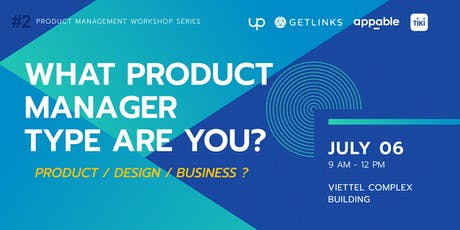 #2 - Which type of Product Manager are you? Product/Business/Design first? tickets