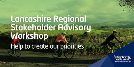 Electricity North West Regional Stakeholder Advsiory workshop - Lancashire  tickets