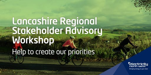 Electricity North West Regional Stakeholder Advsiory workshop - Lancashire