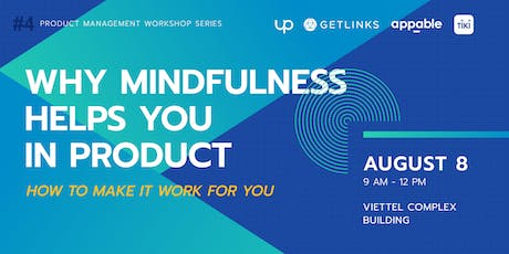 #4 - Why Mindfulness Helps You in Product tickets