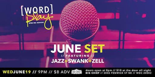 WORDplay Open Mic Sessions: June Set ft. Jazz + Swank + Zell